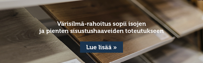 Värisilmä-rahoitus sopii isojen ja pienten sisustushaaveiden toteutukseen. Lue lisää.